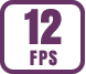 Up to 12 fps
