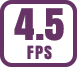 Up to 4.5 fps