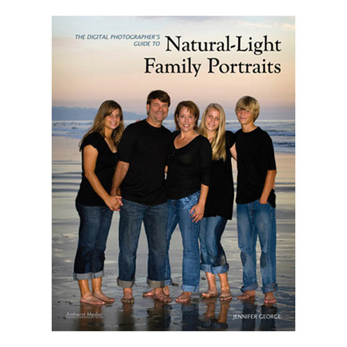 Natural Light Family Portraits Techniques for Professional Digital Photographers Book