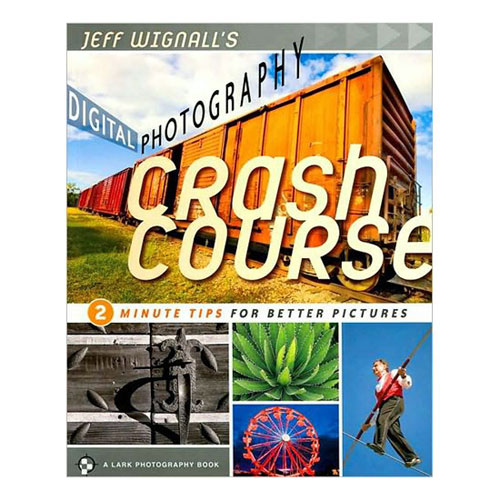 Jeff Wignalls Digital Photography Crash Course