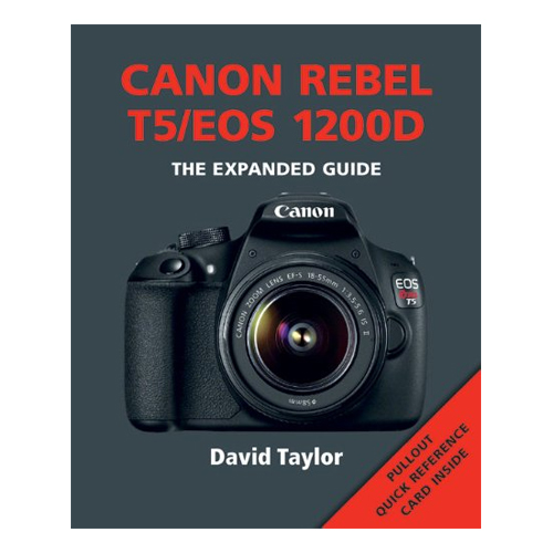 Expanded Guide Book To Canon T5/EOS 1200D