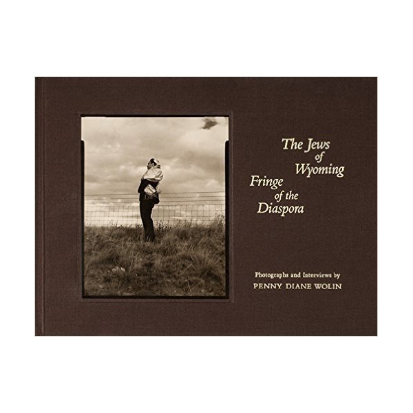 The Jews of Wyoming: Fringe of the Diaspora - Hardcover Book