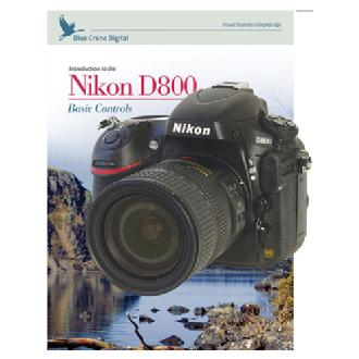 Blue Crane Digital | Introduction to the Nikon D800 DVD | BC145