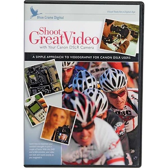 Shoot Great Video - Training DVD for Canon DSLR Cameras