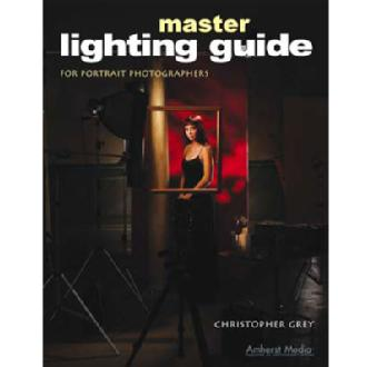 Amherst Media | Master Lighting Guide for Portrait Photographers by Christopher Grey | 1778