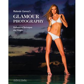 Amherst Media | Rolando Gomez's Glamour Photography by Rolando Gomez | 1842
