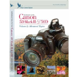 Introduction to the Canon EOS 5D Mark II & 50D Training DVD - Volume 2: Advanced Topics