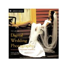 Amphoto Books Art of Digital Wedding Photography: Professional Techniques with Style