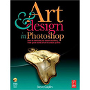 Art & Design in Photoshop by Steve Caplin