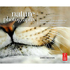 Nature Photography: Insider Secrets from the World's Top Digital Photography Professionals by Chris Weston
