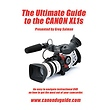 Ultimate Guide To The Canon XL1s
