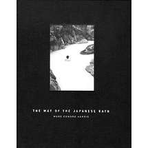 Samys Camera The Way of the Japanese Bath By Mark Edward Harris