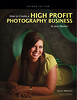How to Create a High-Profit Photography Business in Any Market - 2nd Ed.