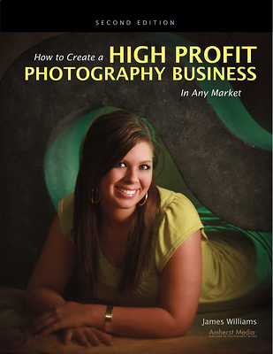 How to Create a High-Profit Photography Business in Any Market - 2nd Ed. Image 0