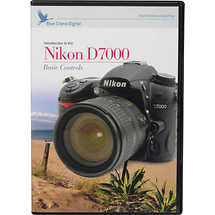 Blue Crane Digital Training DVD: Introduction to the Nikon D7000: Basic Controls