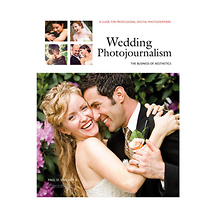 Amherst Media Wedding Photojournalism: The Business of Aesthetics- A Guide for Professional Digital Photographers - Book