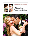 Amherst Media Wedding Photojournalism: The Business of Aesthetics- A Guide for