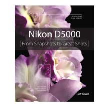 Pearson Education Nikon D5000: From Snapshots to Great Shots
