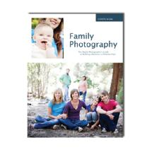 Amherst Media Family Photography: The Digital Photographer's Guide to Building a Business on Relationships