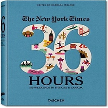 The NY Times: 36 Hours 150 Weekends in the USA & Canada - Flexibound Image 0