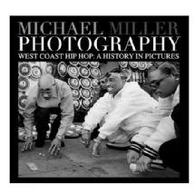 Samys Camera West Coast Hip Hop A History In Pictures By Michael Miller