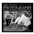 Samys Camera | West Coast Hip Hop A History In Pictures By Michael Miller | 9781620508046