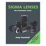 Sigma Lenses - The Expanded Guide Series