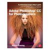 Focal Press | Adobe Photoshop CC for Photographers | 9780415711753