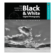 The Complete Guide to Black & White Digital Photography Image 0