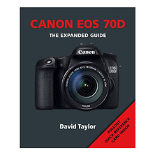 The Expanded Guide - Canon EOS 70D Image 0