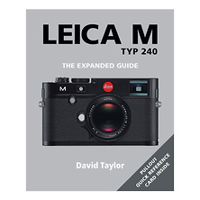 The Expanded Guide - Leica M Type (240) Image 0