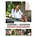 Amherst Media | Step-by-Step Lighting for Outdoor Portrait Photography By Jeff Smith | 2009