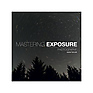 Mastering Exposure - Paperback Book