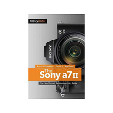 The Sony A7 II: The Unofficial Quintessential Guide - Paperback Book Image 0