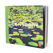 Lensbaby: Bending Your Perspective (2nd Edition) by Corey Hilz Image 0