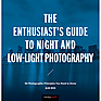 The Enthusiast's Guide to Night and Low-Light Photography: 50 Photographic Principles You Need to Know - Paperback Book