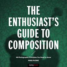 The Enthusiast's Guide to Composition: 48 Photographic Principles You Need Know - Paperback Book Image 0