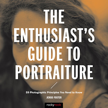 The Enthusiast's Guide to Portraiture: 59 Photographic Principles You Need to Know - Paperback Book Image 0
