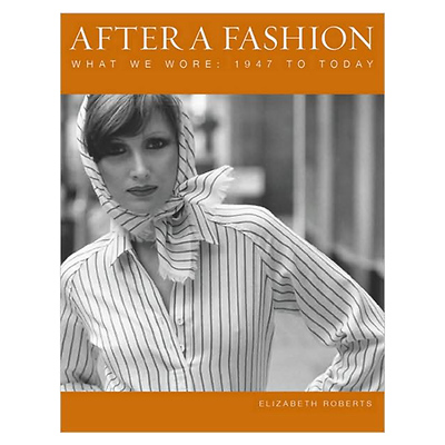 After a Fashion: What We Wore 1947 to the Present Image 0