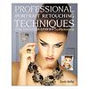 Professional Portrait Retouching Techniques for Photographers Using Photoshop - Book