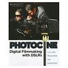 Photocine: Digital Filmmaking with DSLRs - Paperback Book